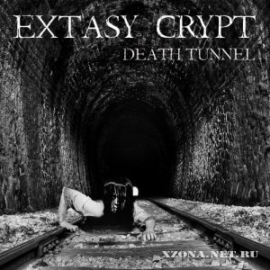 Extasy Crypt - Death Tunnel (2012)
