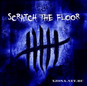 Scratch The Floor - Scratch The Floor (2012)