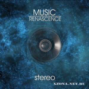 Music Renascence - Stereo [Single] (2012)