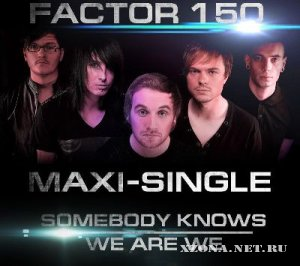 Factor 150 - Somebody Knows/We Are We [Single] (2012)