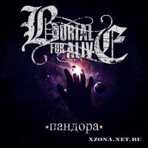 Burial For Alive - Пандора [Single] (2012)