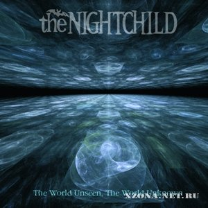 The Nightchild - The World Unseen, The World Unknown (2012)