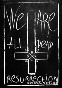 We Are All Dead - Resurrection [EP] (2012)