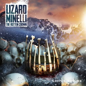 Lizard Minelli – The Rotten Crown (EP) (2012)