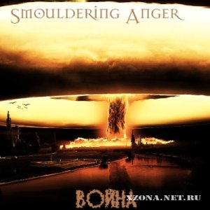 Smouldering Anger - Война [Single] (2012)