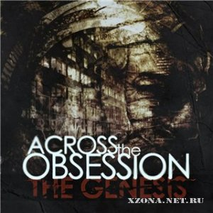 Across The Obsession - The Genesis (2012)