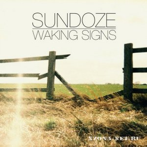 SunDoze - Waking Signs (2012)