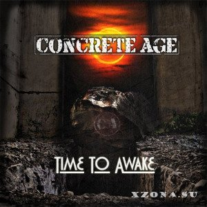 Concrete Age - Time To Awake (2012)