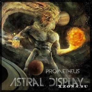 Astral Display - Prometheus [EP] (2013)