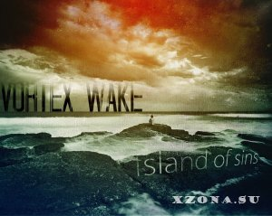Vortex Wake - Island of Sins (2013)