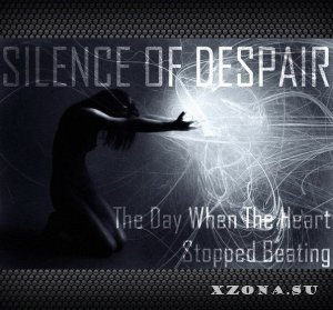 Silence Of Despair – The Day When The Heart Stopped Beating (Single) (2013)