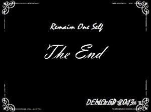 Remain One Self - The End [Demo EP] (2013)