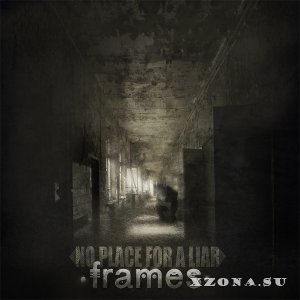 No Place For A Liar – Frames (EP) (2013)