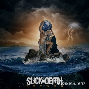 Slick To Death – Beyond (2013)