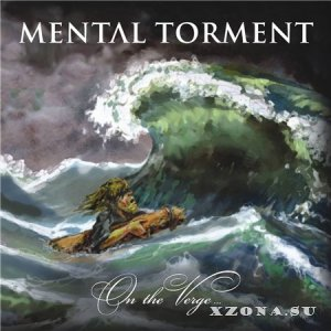Mental Torment - On The Verge… (2013)