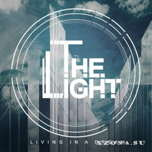 The Light – Living In A Dream (Single) (2013)
