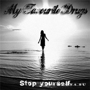 My Favourite Drugs - Stop Yourself [Single] (2013)
