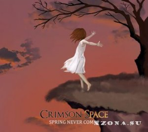 Crimson Space - Spring Never Comes (2012)