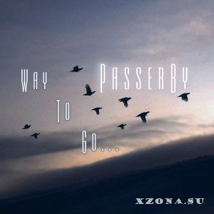 PasserBy - Way To Go [Single] (2013)