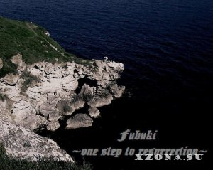 Fubuki - One Step To Resurrection (2013)