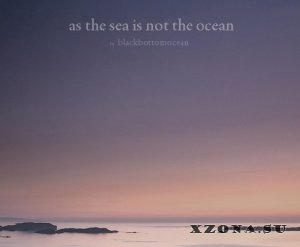 Blackbottomocean - As the sea is not the ocean (EP) (2012)