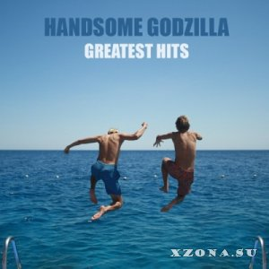 Handsome Godzilla - Greatest Hits (2013)