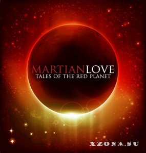 Martian Love - Tales Of The Red Planet (2013)