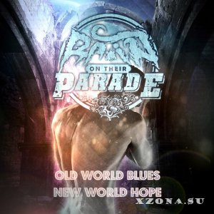 Rain on Their Parade – Old World Blues, New World Hope (Single) (2013)