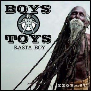 Boys Toys - Rasta Boy [Single] (2013)