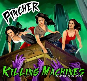 Pincher - Killing Machines (2013)