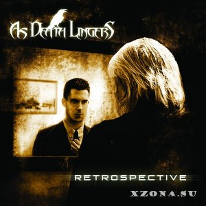 As Death Lingers - Retrospective (2013)