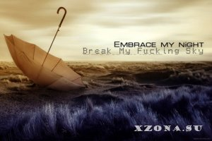 Break My Fucking Sky - Embrace my night (Track) (2013)