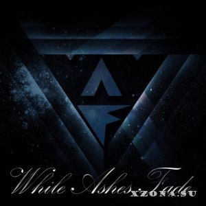 While Ashes Fade – Mediocrity [Single] (2013)