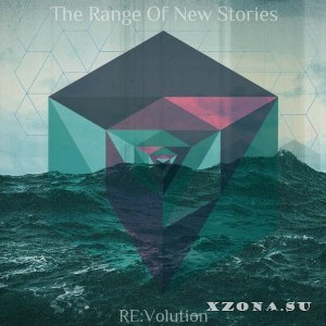 The Range Of New Stories - RE:volution  (2013)