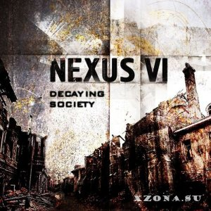 Nexus VI - Decaying Society Redux (2013)