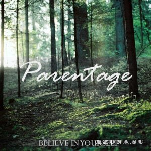 Parentage – Believe In Yourself [Single] (2013)