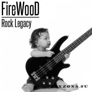 FireWooD - Rock Legacy [Single] (2013)