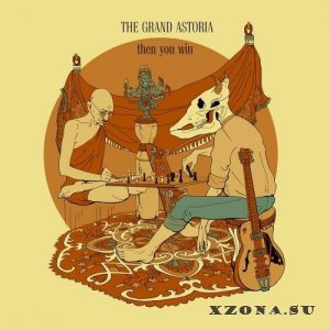 The Grand Astoria - Then You Win (EP) (2013)