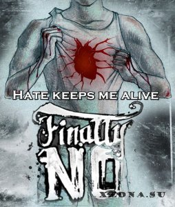 Finally, No! - Hate Keeps Me Alive [Single] (2013)