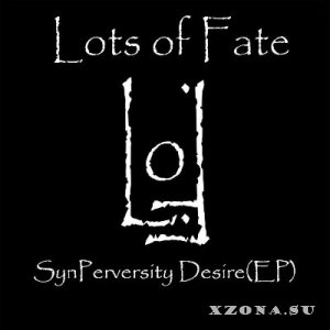 Lots of Fate - SynPerversity Desire [EP] (2013)