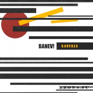 BANEV! - KAVERZA [Single] (2013)