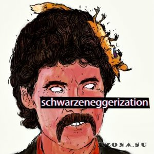 schwarzeneggerization — big ed's dead squirrel wig and magnificent mustache [EP] (2012)