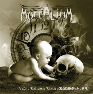 Mortalium - A Gap Between Birth And Death (2013)