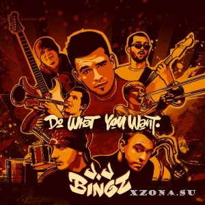 J-J Bingz - Do What You Want (2013)
