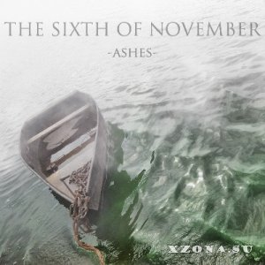 The Sixth Of November - Ashes [EP] (2013)