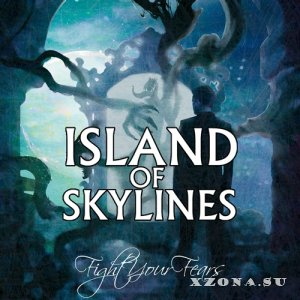 Island Of Skylines - Fight Your Fears [EP] (2013)