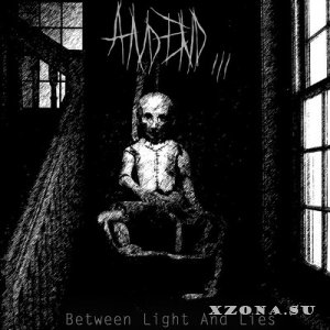 And End... - Between Light And Lies (2013)