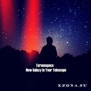 Turnonspace - New Galaxy In Your Telescope [EP] (2013)