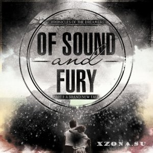 Of Sound and Fury – A Brand New Tale [Single] (2013)