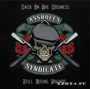 Assholes Syndicate - Back in the business... Still losing friends (2013)